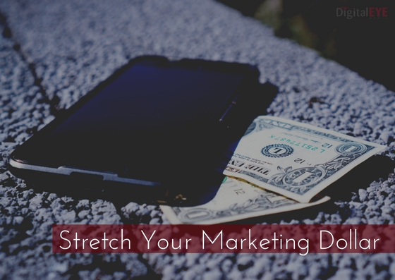 stretch your marketing dollar