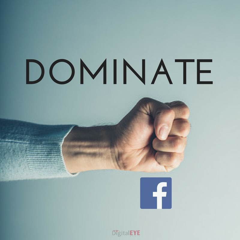 dominate on facebook digital eye media